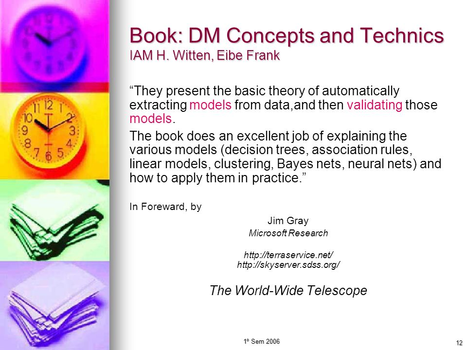 Book: DM Concepts and Technics IAM H. Witten, Eibe Frank