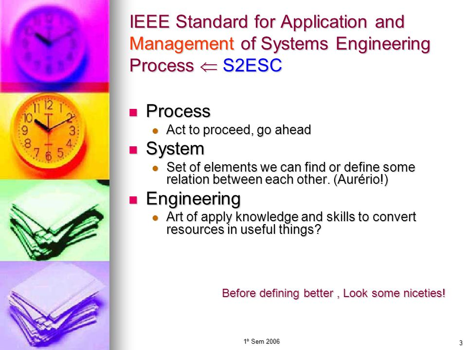 IEEE Standard for Application and Management of Systems Engineering Process  S2ESC