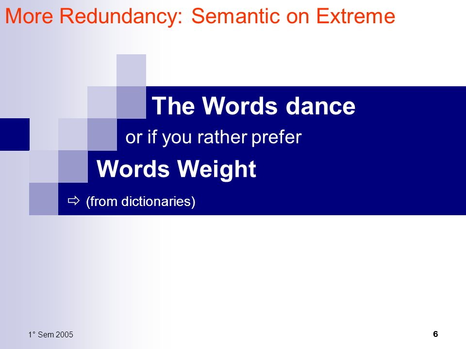 The Words dance Words Weight More Redundancy: Semantic on Extreme