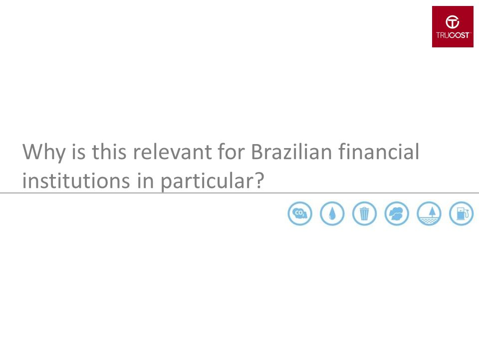 Why is this relevant for Brazilian financial institutions in particular