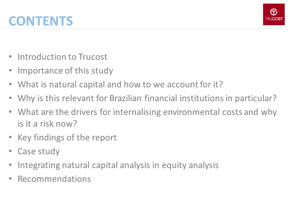Contents Introduction to Trucost Importance of this study