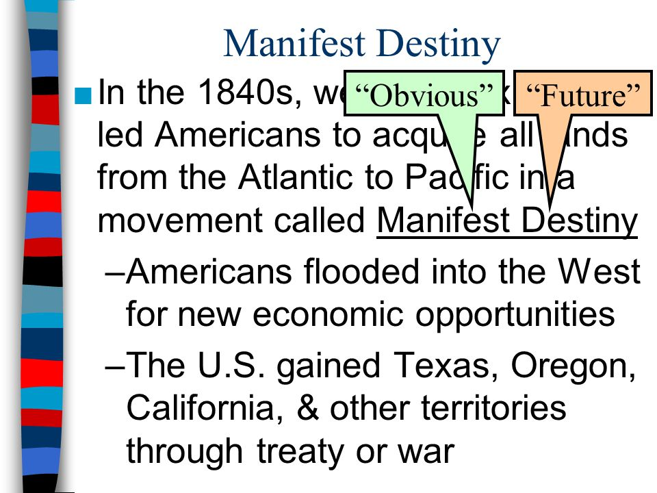 manifest destiny in the 1840s essays Manifest destiny essays a term first coined in the 1840s, manifest destiny helped push america into the next manifest destiny essay - manifest afterlife was.