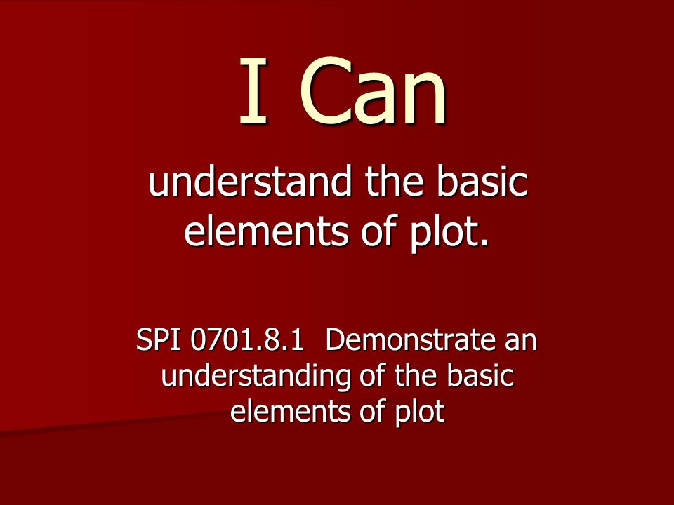 Understand The Basic Elements Of Plot