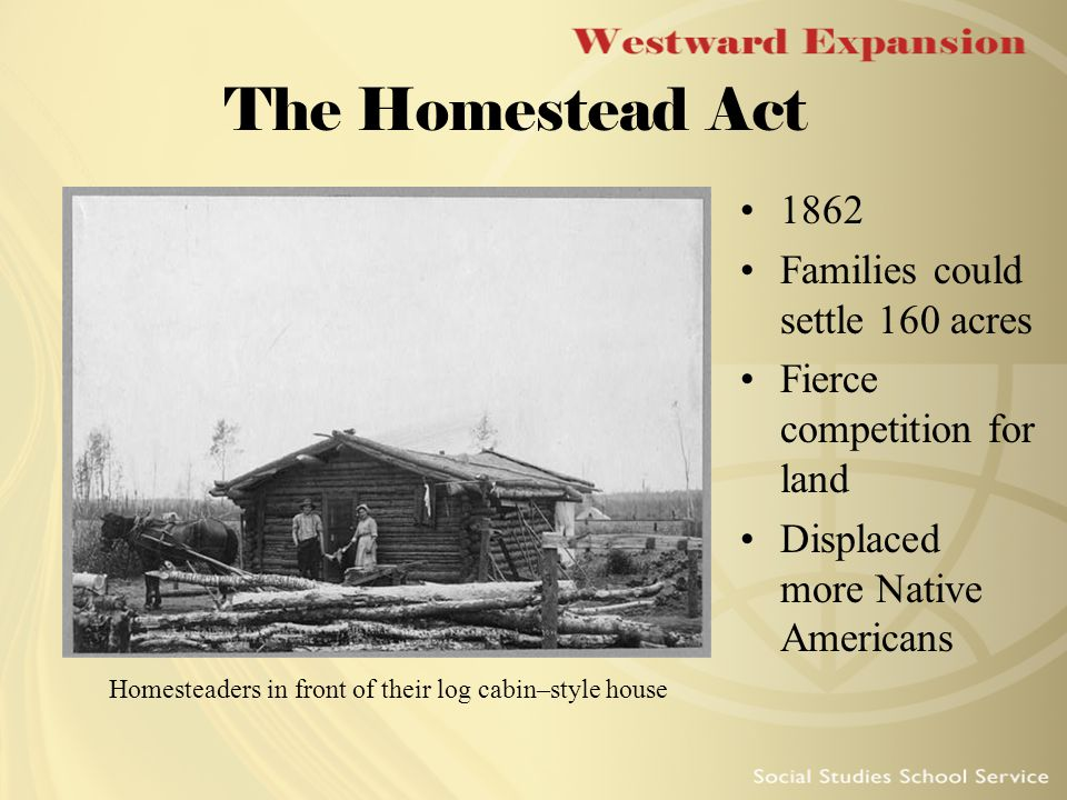 Although people had begun to move westward almost from the for Is there still a homestead act