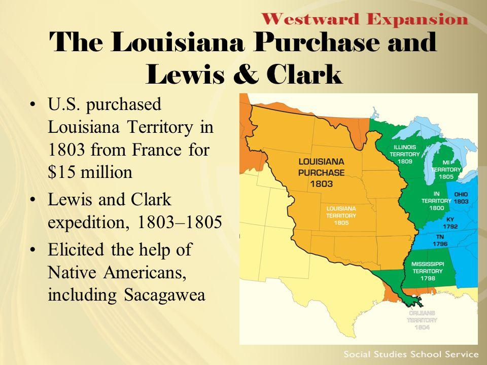 6 The Louisiana Purchase And Lewis Clark U S Purchased Louisiana Territory In 1803