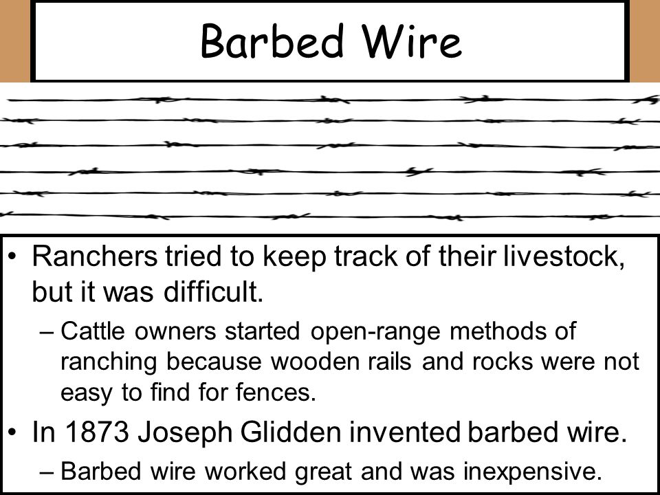 Cattle Ch 17 Cattle ranching really grew in the late 1800s ppt – Joseph Gidden Barbed Wire Diagram