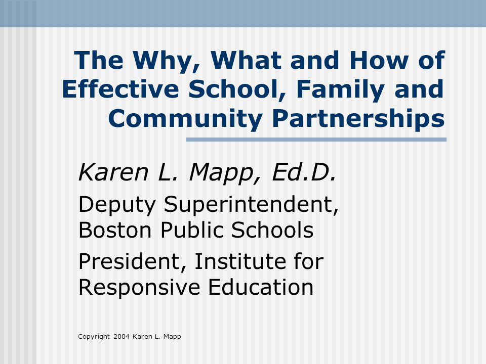 The Why, What and How of Effective School, Family and Community Partnerships