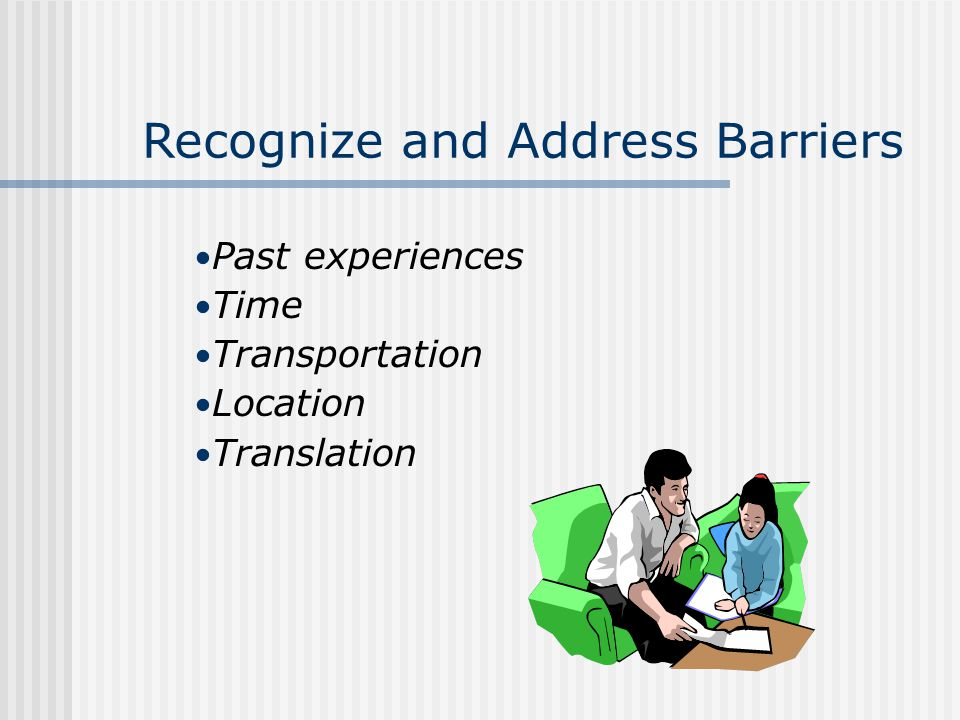Recognize and Address Barriers
