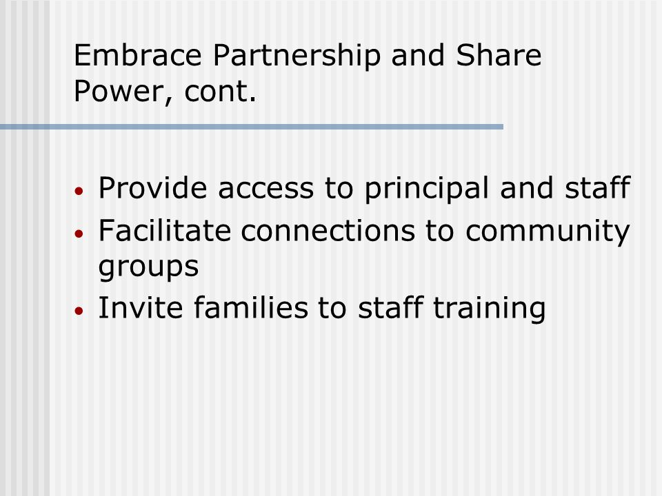 Embrace Partnership and Share Power, cont.