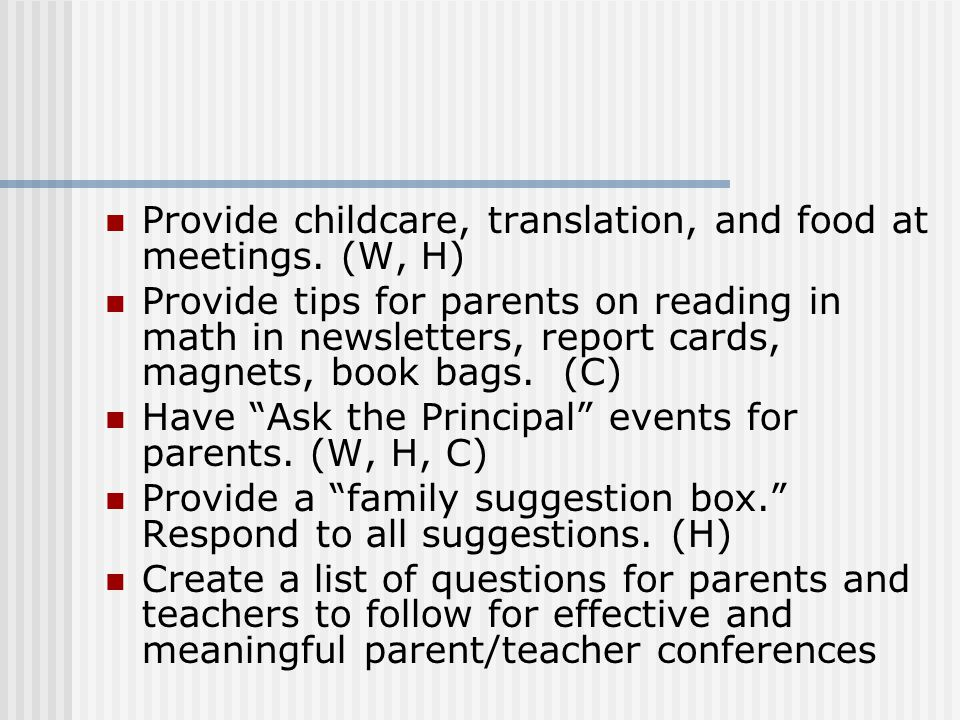 Provide childcare, translation, and food at meetings. (W, H)