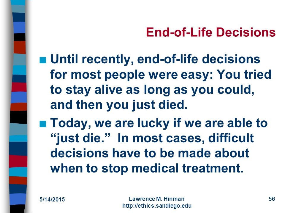 decisions at the end of life Decisions near the end of life august 1994 november 1999 (revised) november 2004 (revised) november 2009 (revised) november 2014 (revised) statement of.