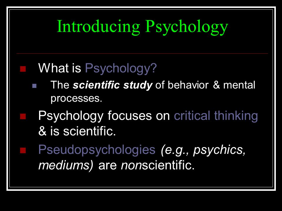 psychology and its research methods Psychology and the scientific method: from theory to conclusion  defend  each step of the scientific method as necessary to psychological research.