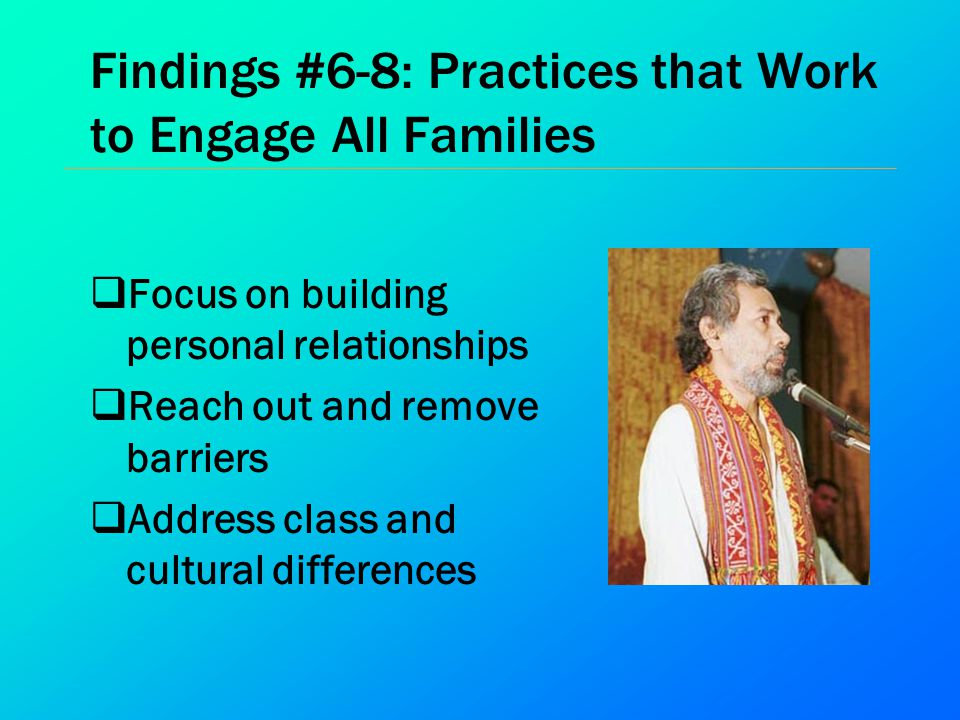 Findings #6-8: Practices that Work to Engage All Families