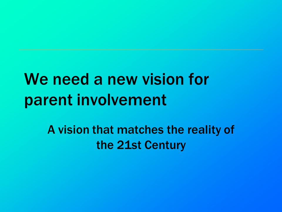 We need a new vision for parent involvement