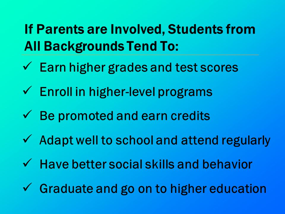 If Parents are Involved, Students from All Backgrounds Tend To: