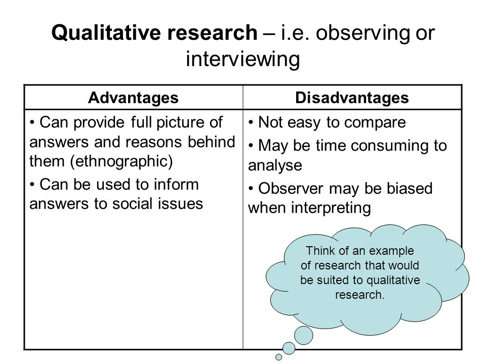 benefits of qualitative research Quantitative and qualitative research methods both play an important role in research the advantages and disadvantages of each are contextual generally, quantitative research is used in scientific.