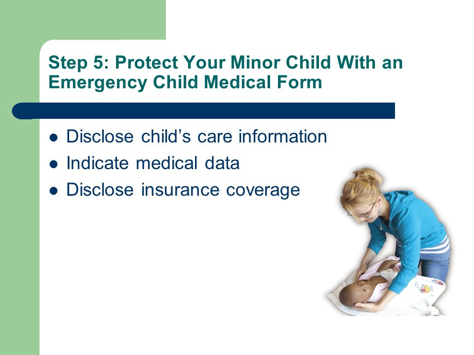 Step 5: Protect Your Minor Child With an Emergency Child Medical Form