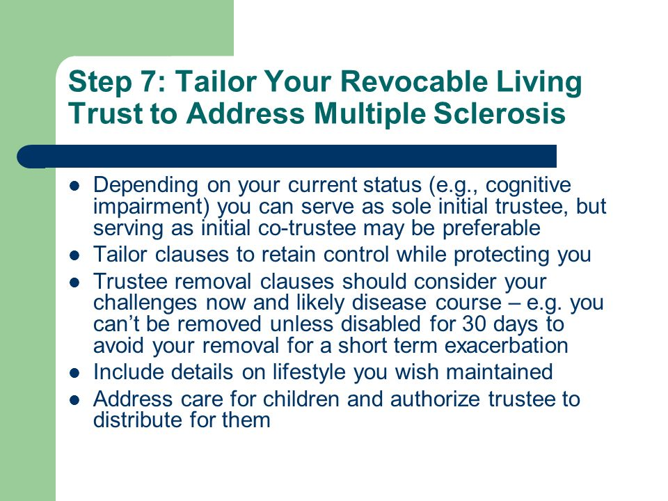 Step 7: Tailor Your Revocable Living Trust to Address Multiple Sclerosis
