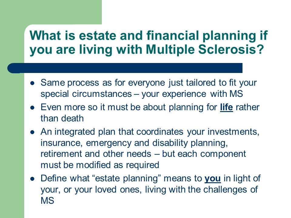 What is estate and financial planning if you are living with Multiple Sclerosis
