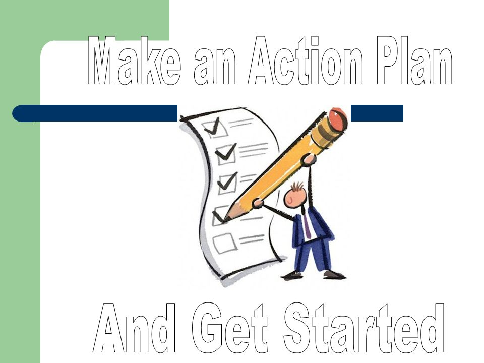 Make an Action Plan And Get Started