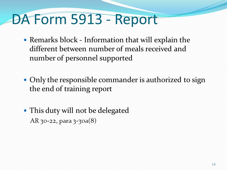 DA Form Report Remarks block - Information that will explain the different between number of meals received and number of personnel supported.
