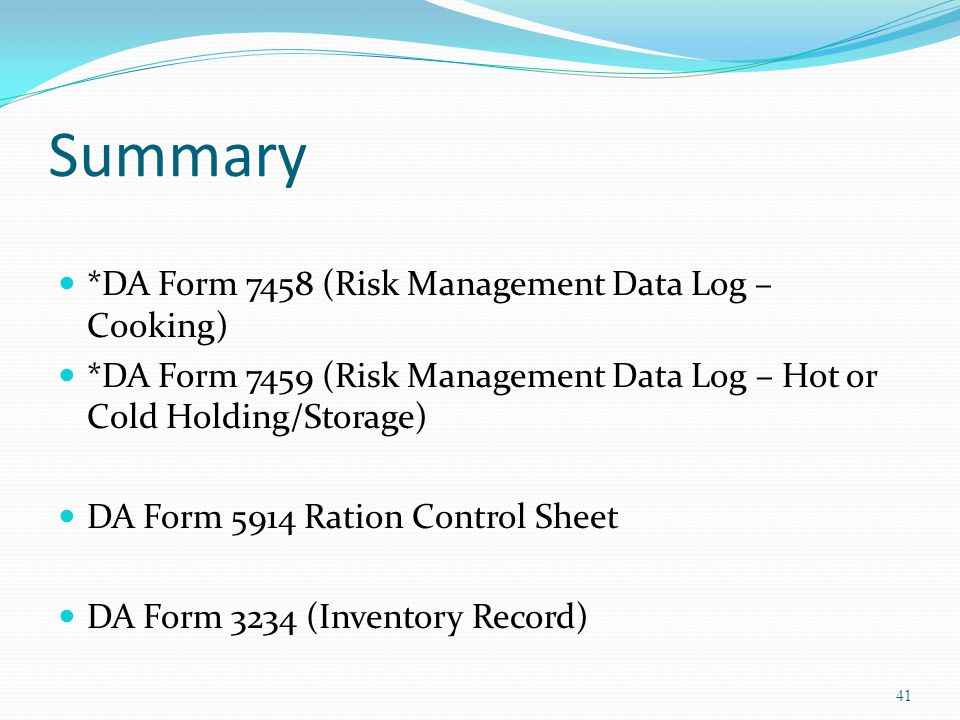 Summary *DA Form 7458 (Risk Management Data Log –Cooking)