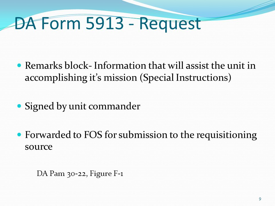 DA Form Request Remarks block- Information that will assist the unit in accomplishing it's mission (Special Instructions)