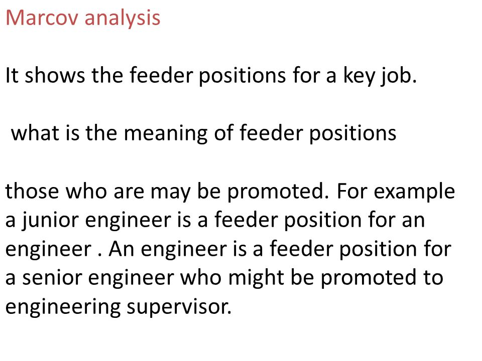Marcov analysis It shows the feeder positions for a key job. what is the meaning of feeder positions.