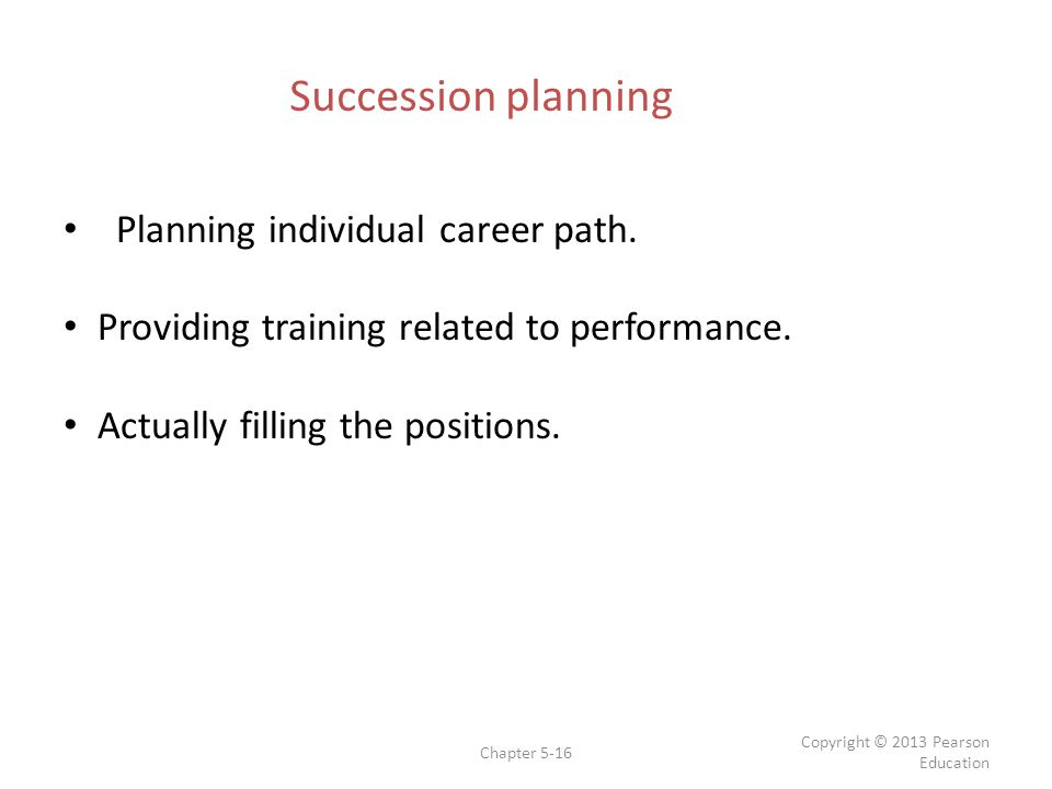 Succession planning Planning individual career path.