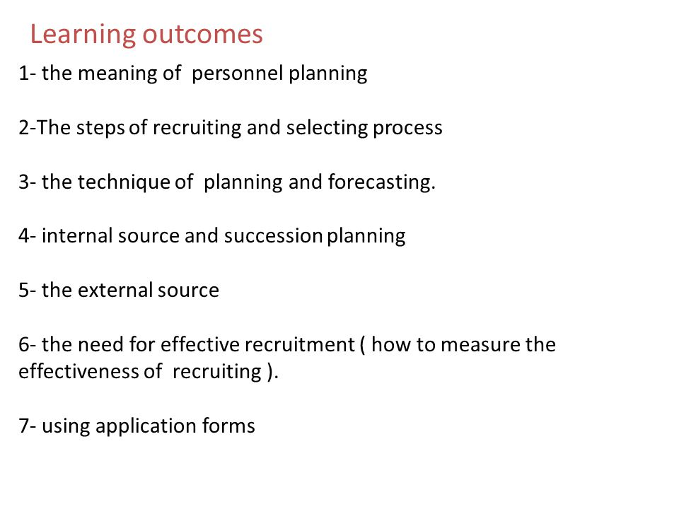 Learning outcomes 1- the meaning of personnel planning