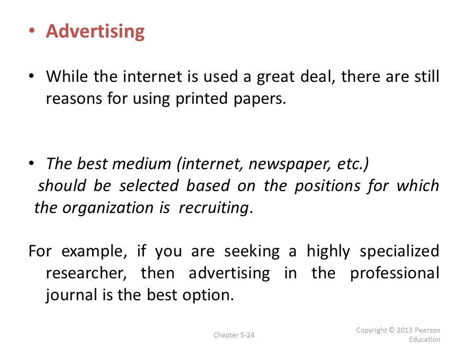 Advertising While the internet is used a great deal, there are still reasons for using printed papers.
