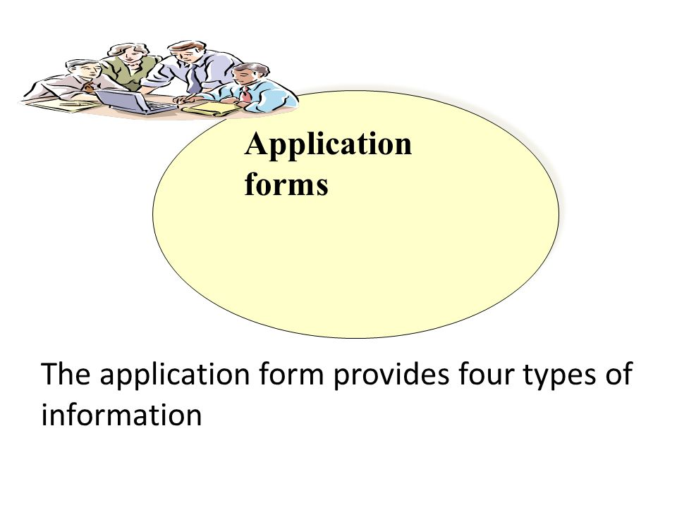 Application forms The application form provides four types of information