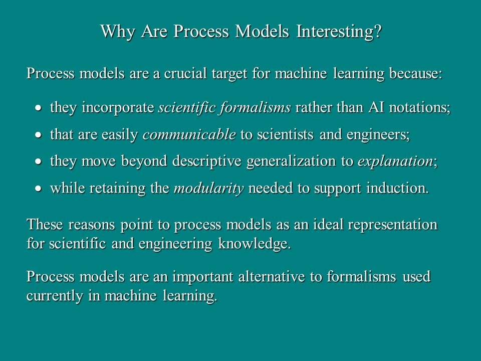 Why Are Process Models Interesting