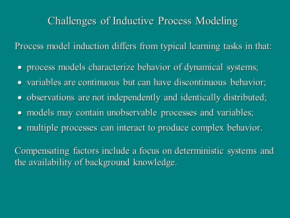 Challenges of Inductive Process Modeling