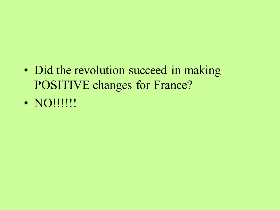 Did the revolution succeed in making POSITIVE changes for France