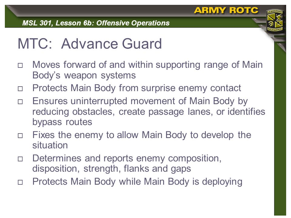 MTC: Advance Guard Moves forward of and within supporting range of Main Body's weapon systems. Protects Main Body from surprise enemy contact.