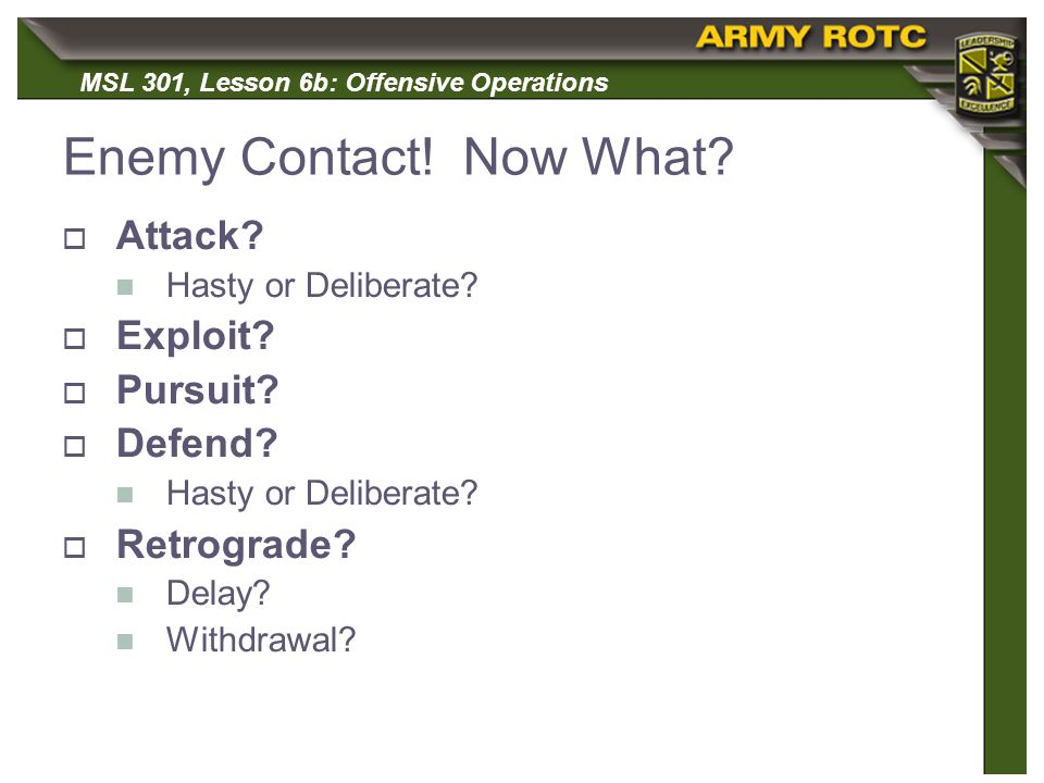Enemy Contact! Now What Attack Exploit Pursuit Defend Retrograde