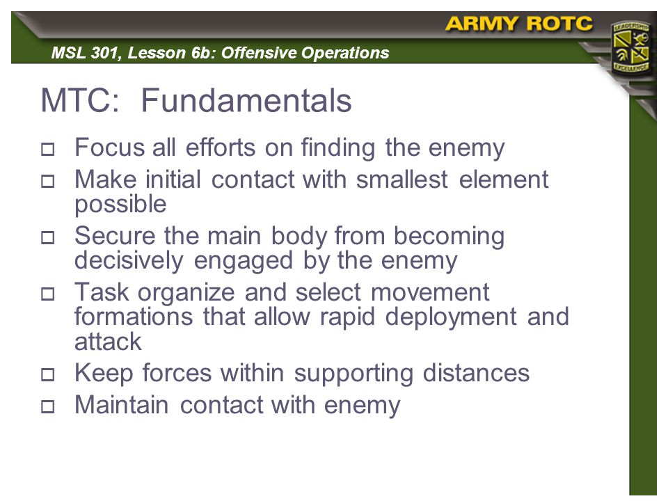 MTC: Fundamentals Focus all efforts on finding the enemy