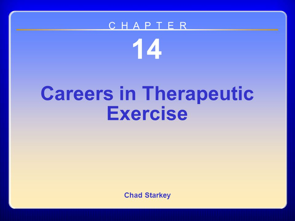 Chapter 14 Careers in Therapeutic Exercise