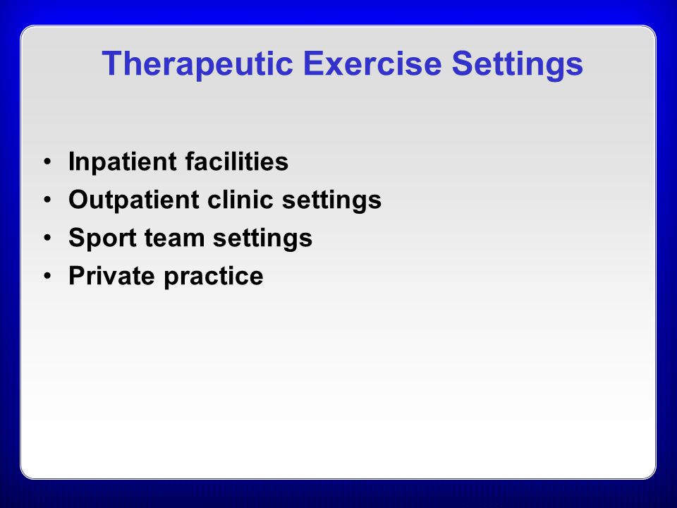 Therapeutic Exercise Settings