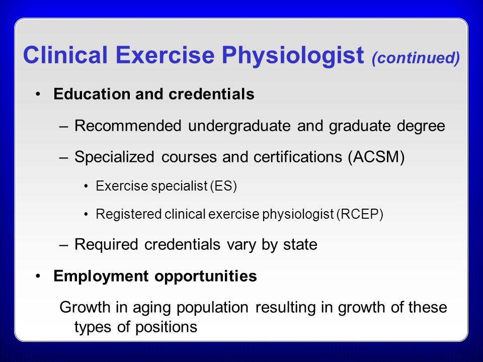 Clinical Exercise Physiologist (continued)