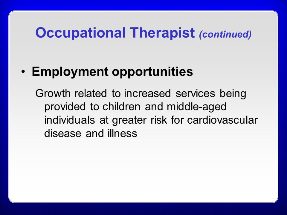 Occupational Therapist (continued)