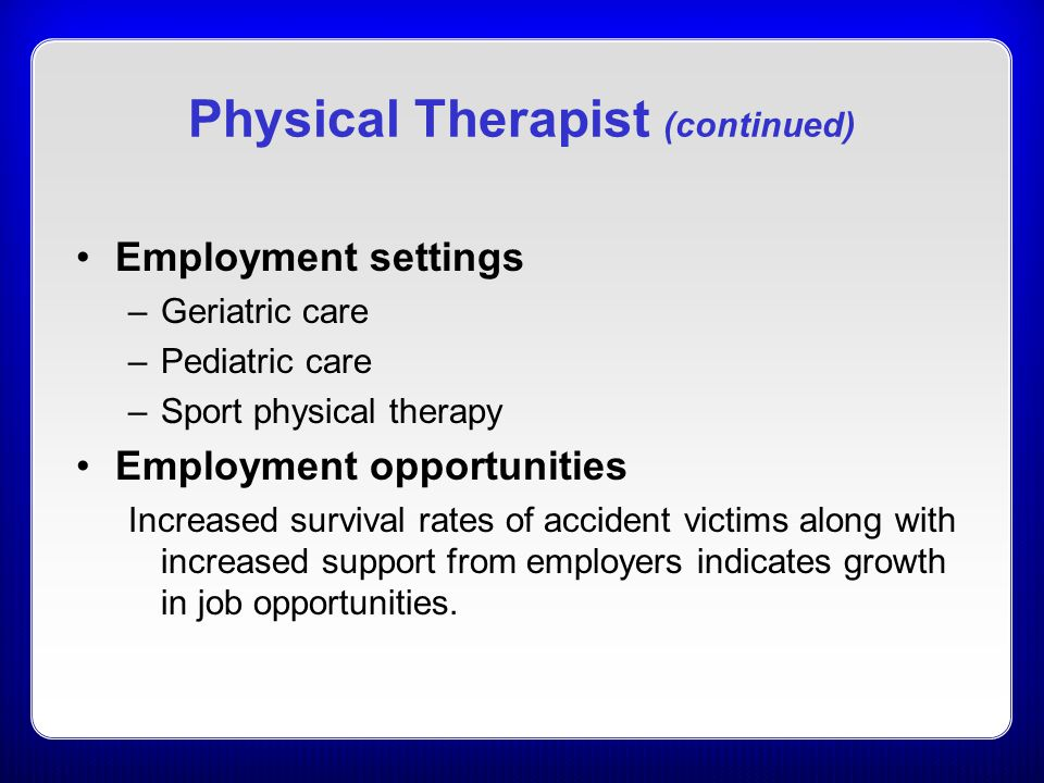 Physical Therapist (continued)