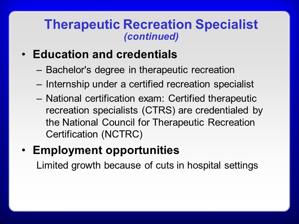 Therapeutic Recreation Specialist (continued)