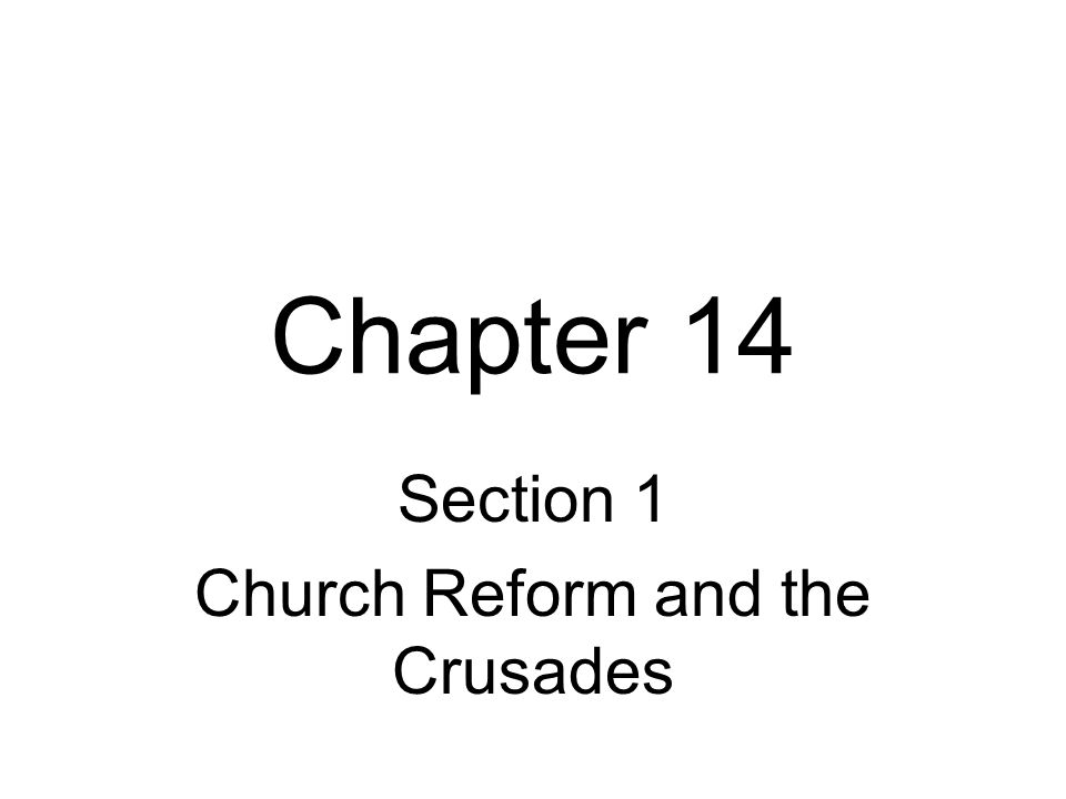 Section 1 Church Reform and the Crusades