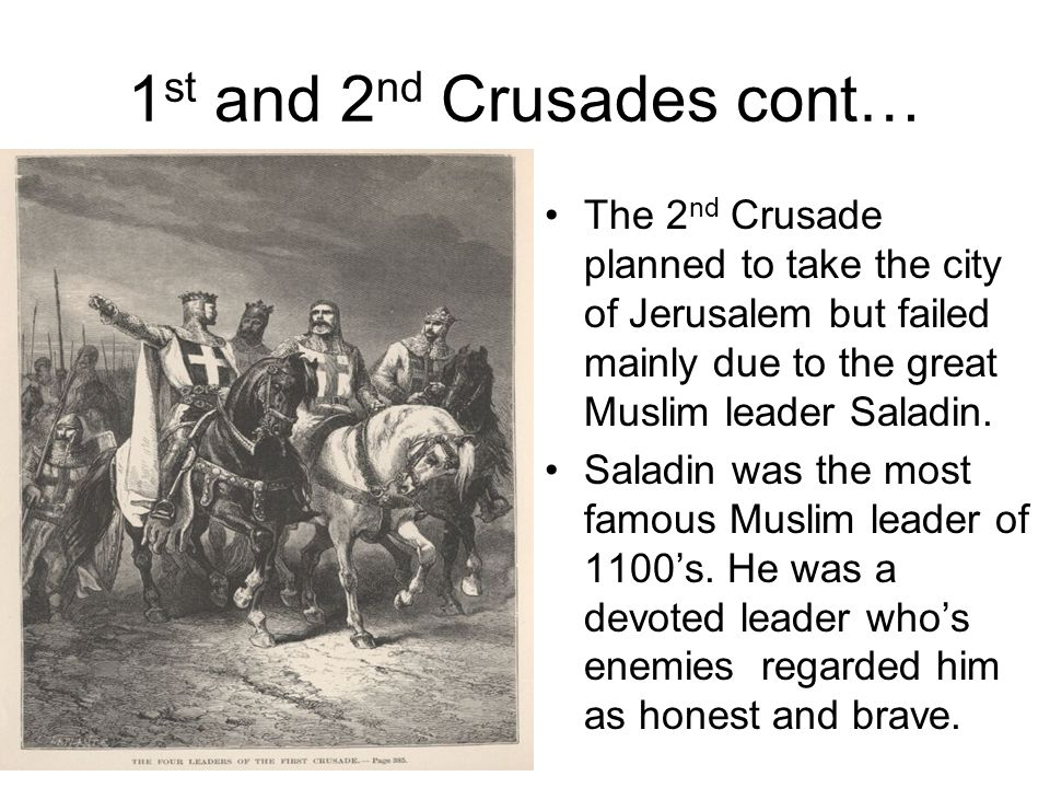 1st and 2nd Crusades cont…