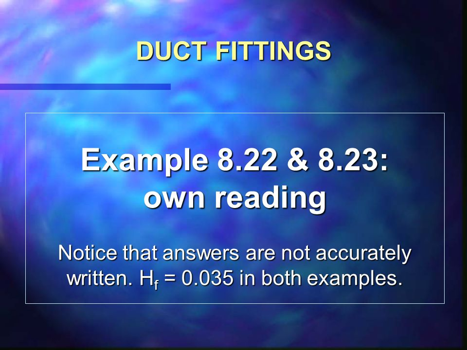 Example 8.22 & 8.23: own reading DUCT FITTINGS
