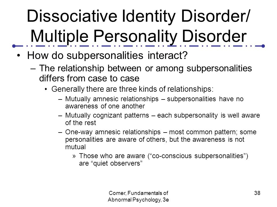 furthering knowlege of dissociative identity disorder Dissociative identity disorder dissociative amnesia is a type of dissociative disorder that involves inability to recall important personal information that would not typically be lost with ordinary forgetting.