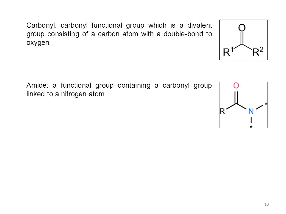 Carbonyl: carbonyl functional group which is a divalent group consisting of a carbon atom with a double-bond to oxygen