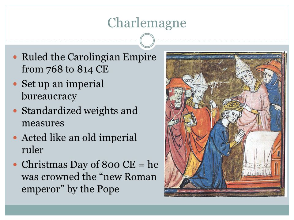 Charlemagne Ruled the Carolingian Empire from 768 to 814 CE